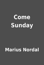 Come Sunday by Marius Nordal