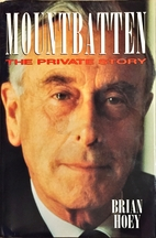 Mountbatten: The Private Story by Brian Hoey