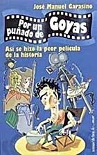 POR UN PU�ADO GOYAS (TEMAS HOY). by Jose…