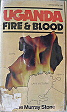 Uganda : Fire and Blood by Elaine Murray…