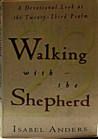 Walking With the Shepherd by Isabel Anders