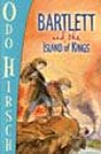 Bartlett and the Island of Kings by Odo…