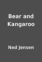Bear and Kangaroo by Ned Jensen