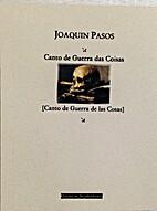 Canto de Guerra das Coisas by Joaquin Pasos