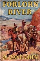 Forlorn River by Zane Grey