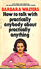 How to Talk With Practically Anybody About…