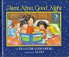 Aunt Nina, Good Night by Franz Brandenberg