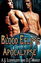 Apocalypse (Blood Eclipse, #4) by A.J.…