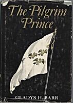 The Pilgrim Prince by Gladys H. Barr