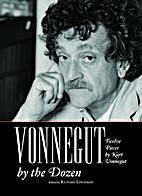 Vonnegut by the Dozen: Twelve Pieces by Kurt…