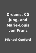 Dreams, CG Jung, and Marie-Louis von Franz…