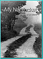 My Nantucket: Images of an Island by Beverly…