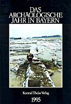 Das archäologische Jahr in Bayern, 1995…