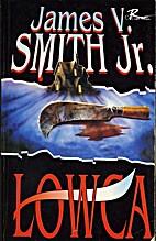 Łowca by James V. Smith