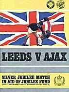 Leeds v Ajax Silver Jubilee Match in aid of…