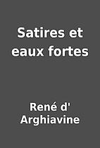 Satires et eaux fortes by René…