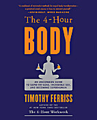 The 4-Hour Body: The Secrets and Science of…