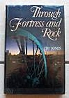 Through Fortress and Rock: The Story of…