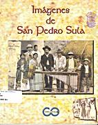 Imágenes de San Pedro Sula by Julio Escoto