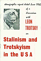 Stalinism and Trotskyism in the USA by Leon…