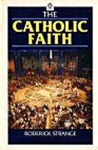 The Catholic Faith by Roderick Strange