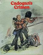 Cadogan's Crimea by Somerset J.…