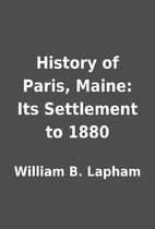History of Paris, Maine: Its Settlement to…