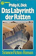 Das Labyrinth der Ratten. by Philip K. Dick