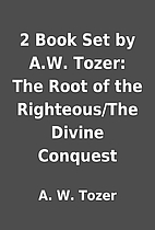 2 Book Set by A.W. Tozer: The Root of the…