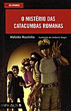 O mistério das catacumbas romanas by…