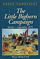 The Little Bighorn Campaign: March-September…