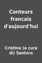 Conteurs francais d'aujourd'hui by Cristina…