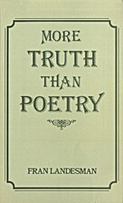 More Truth Than Poetry by F Landesman
