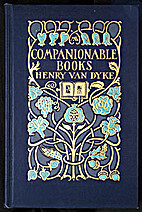 Companionable Books by Henry Van Dyke