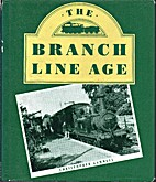 The Branch Line Age by C.J. Gammell