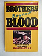 Brothers Beyond Blood: A Battalion Surgeon…