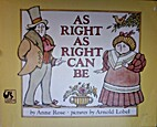 As Right as Right Can Be by Anne K. Rose