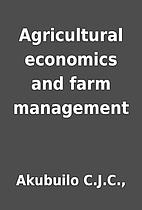 Agricultural economics and farm management…