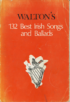 Walton's 132 best Irish songs and ballads by…