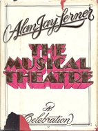 The Musical Theatre: A Celebration by Alan…