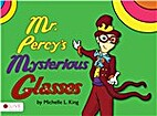 Mr. Percy's Mysterious Glasses by Michelle…