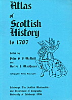 An Atlas of Scottish History to 1707 by…