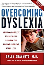 Overcoming Dyslexia: A New and Complete…
