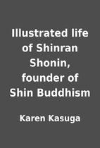 Illustrated life of Shinran Shonin, founder…