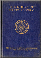 The Ethics of Freemasonry by Dudley Wright