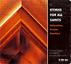 Hymns for All Saints; Adoration, Praise,…