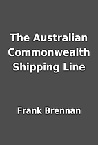 The Australian Commonwealth Shipping Line by…