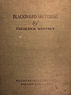 Blackboard Sketching by frederick whitney