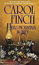 Wild Mountain Honey by Carol Finch