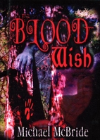 Blood Wish by Michael McBride